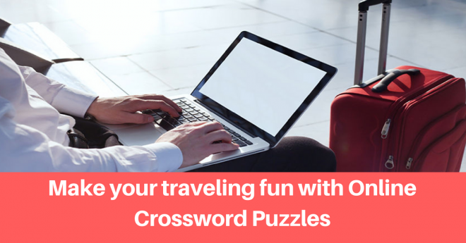 Make your traveling fun with Online Crossword puzzles