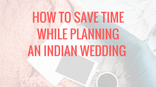 How-to-save-time-while-planning-an-indian-wedding-1