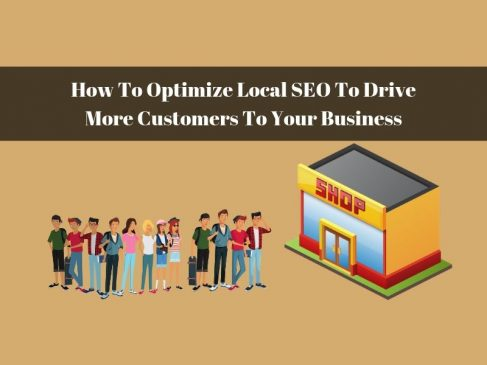 How To Optimize Local SEO To Drive More Customers To Your Business